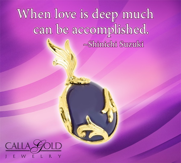 "Gems of Wisdom: ""When love is deep much can be accomplished"", quote from Shinichi Suzuki featuring a Pendant"
