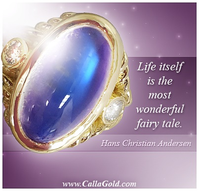 """Life itself is the most wonderful fairy tale."" ~ Hans Christian Andersen"