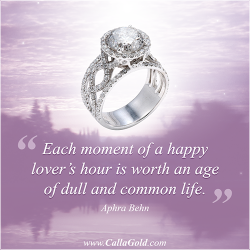 Each moment of a happy lover's hour is worth an age of dull and common life. Aphra Behn