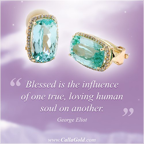 Gems of Wisdom, George Elliot: Blessed is the influence of one true, loving human soul on another.""