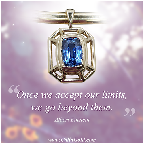 Gems of Wisdom: Once we accept our limits, we go beyond them. Albert Einstein
