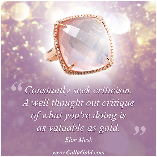 Rose Quartz Rose Gold Ring with Elon Musk Quote: Constantly seek criticism. A well thought out critique of what you're doing is as valuable as gold.
