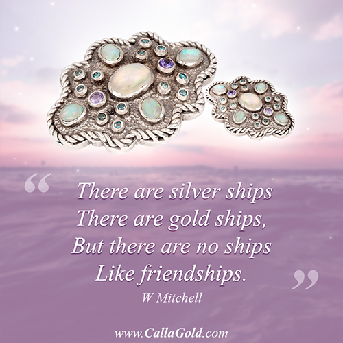 There are silver ships, there are gold ships, but there are no ships like friendships. W Mitchell. Calla Gold Gems of Wisdom Opal Sapphire Earrings
